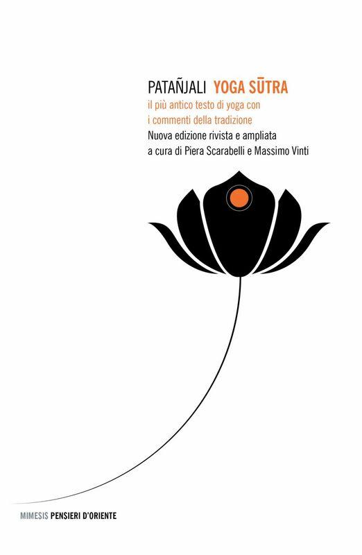 Yoga Sutra Il più antico testo di yoga con i commenti della tradizione