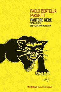 Pantere nere Storia e mito del Black Panther Party