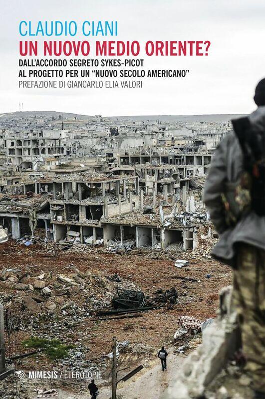 """Un nuovo medio oriente? Dall'accordo segreto Sykes-Picot al progetto per un """"Nuovo Secolo Americano"""""""