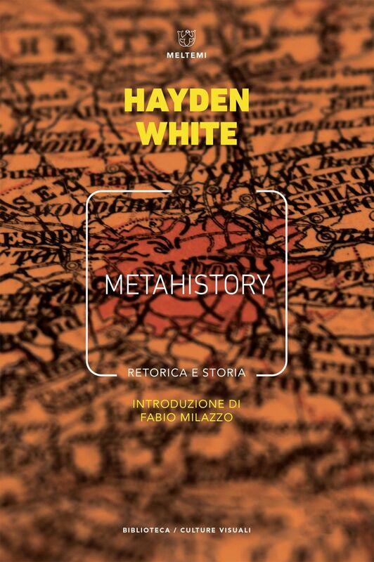 Metahistory Retorica e storia
