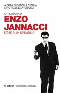 La filosofia di Enzo Jannacci Storie di un barlafuus