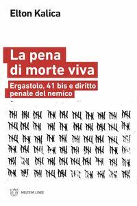 La pena di morte viva Ergastolo, 41 bis e diritto penale del nemico