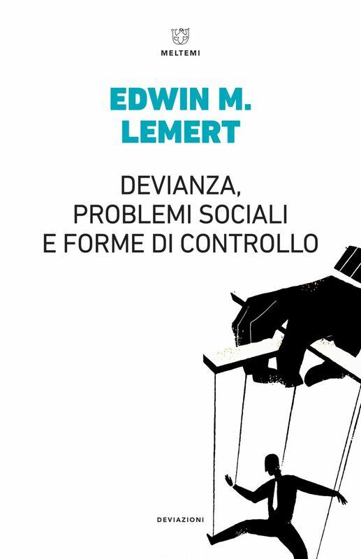 Devianza, problemi sociali e forme di controllo
