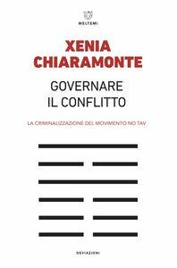 Governare il conflitto La criminalizzazione del movimento No Tav