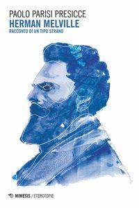 Herman Melville Racconto di un tipo strano