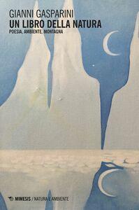 Un libro della natura Poesia, ambiente, montagna