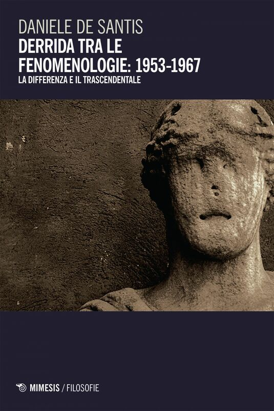 Derrida tra le fenomenologie: 1953-1967 La differenza e il trascendentale