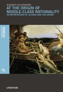 At the origin of middle-class rationality Interpretations of ulysses and the sirens