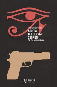 Storia dei servizi segreti Dai Faraoni alla CIA
