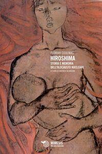 Hiroshima Storia e memoria dell'olocausto atomico