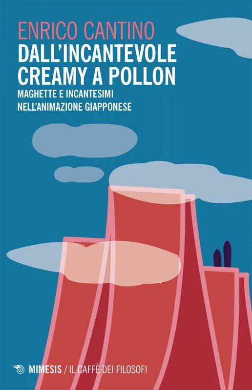 Dall'incantevole Creamy a Pollon Maghette e incantesimi nell'animazione giapponese
