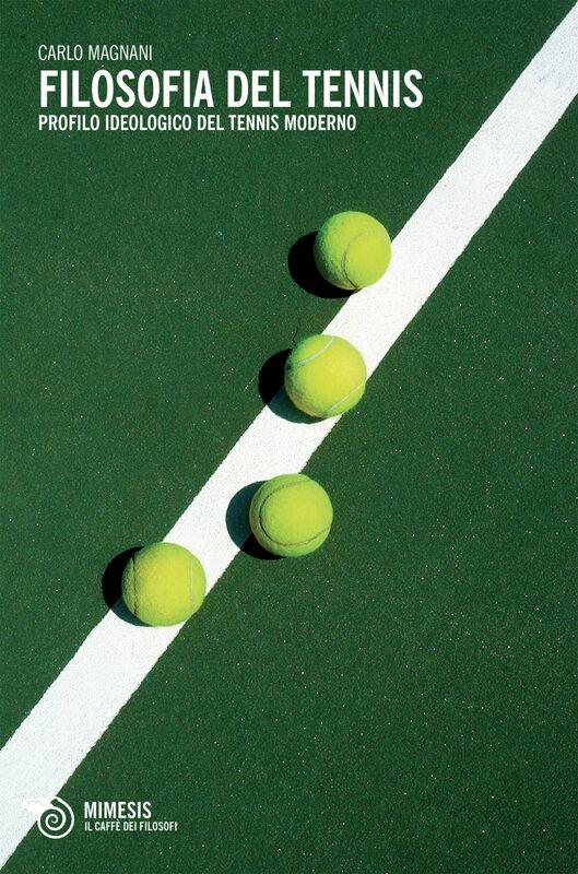 Filosofia del tennis Profilo ideologico del tennis moderno