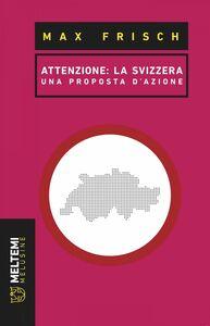 Attenzione: la Svizzera Una proposta d'azione