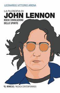 La filosofia di John Lennon Rock e rivoluzione dello spirito