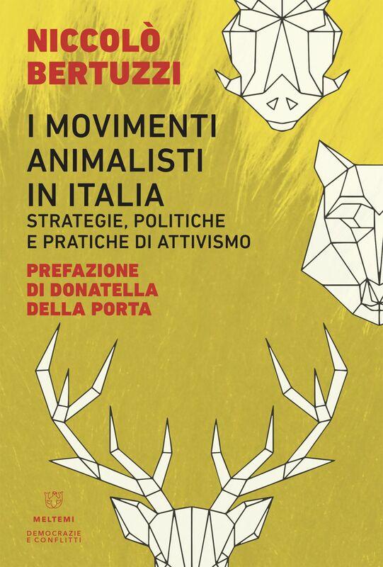 I movimenti animalisti in Italia Strategie, politiche e pratiche di attivismo