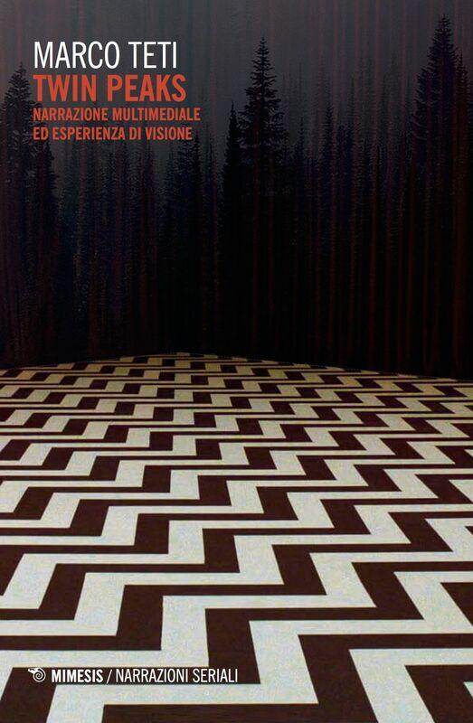 Twin Peaks Narrazione multimediale ed esperienza di visione