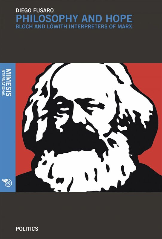 Philosophy and hope Bloch and löwith interpreters of marx