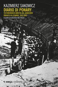 Diario di Ponary Testimonianza diretta del genocidio ebraico in Lituania, 1941-1943