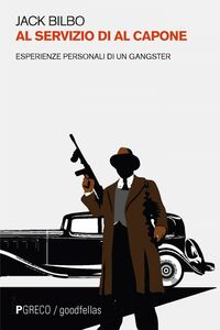 Al servizio di Al Capone Esperienze personali di un gangster