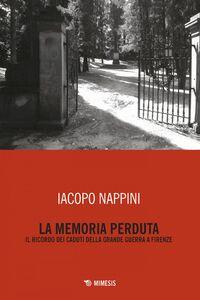 La memoria perduta Il ricordo dei caduti della Grande Guerra a Firenze