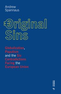 Original sins Globalization, Populism and the Six Contradictions Facing the European Union