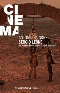Sergio Leone Dal cinema popolare al cinema d'autore