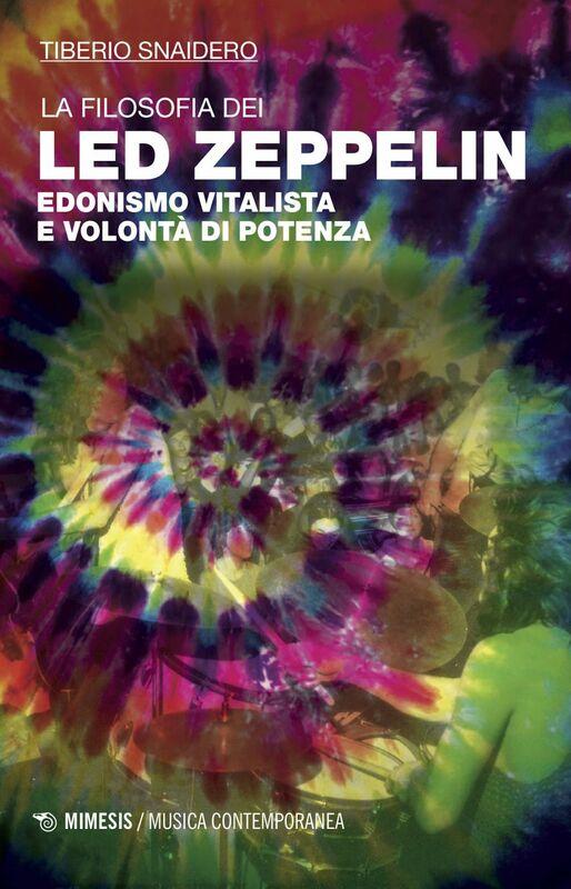 La filosofia dei Led Zeppelin Edonismo vitalista e volontà di potenza
