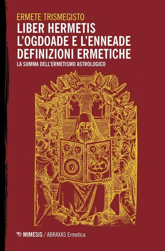 Liber Hermetis / l'Ogdoade e l'Enneade Definizioni ermetiche La summa dell'ermetismo astrologico