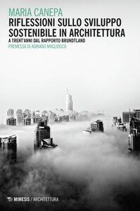 Riflessioni sullo sviluppo sostenibile in architettura A trent'anni dal Rapporto Brundtland