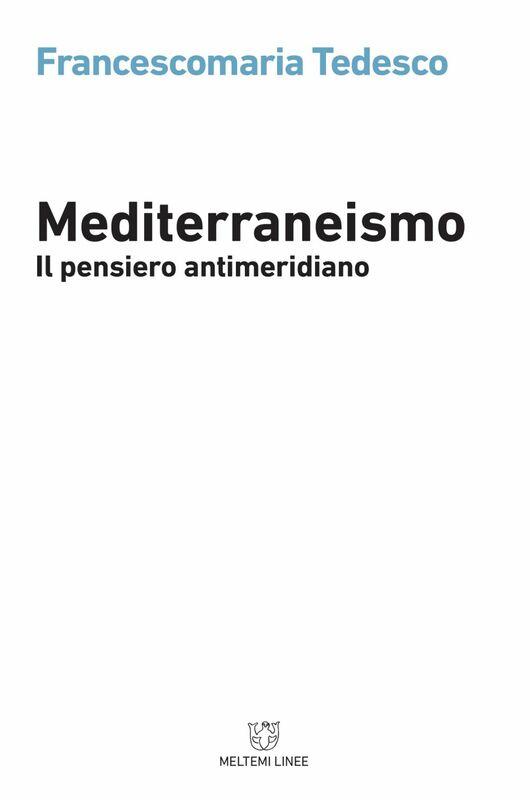 Mediterraneismo Il pensiero antimeridiano