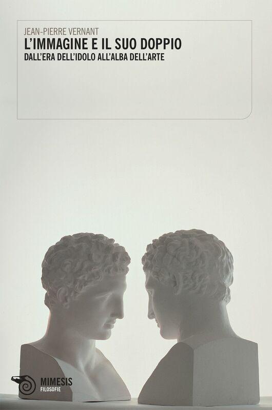 L'immagine e il suo doppio Dall'era dell'idolo all'alba dell'arte
