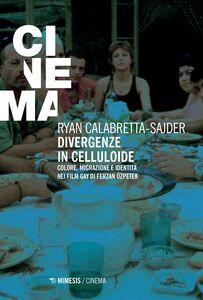 Divergenze in celluloide Colore, migrazione e identità nei film gay di Ferzan Özpetek