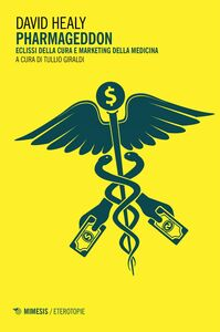 Pharmageddon Eclissi della cura e marketing della medicina