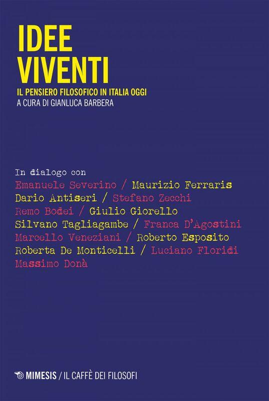 Idee viventi Il pensiero filosofico in Italia oggi