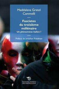 Fascistes du troisième millénaire Un phénomène italien? Preface de Jonathan Friedman