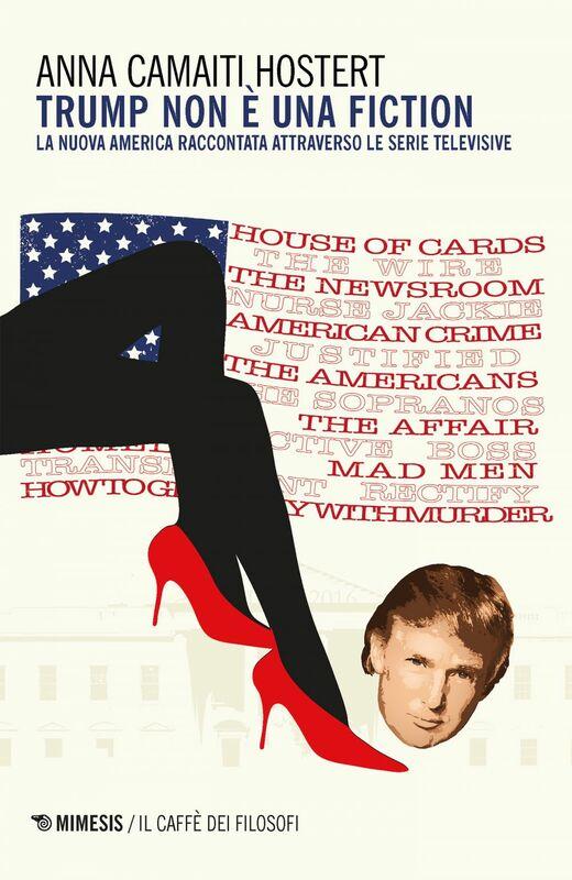 Trump non è una fiction La nuova America raccontata attraverso le serie televisive
