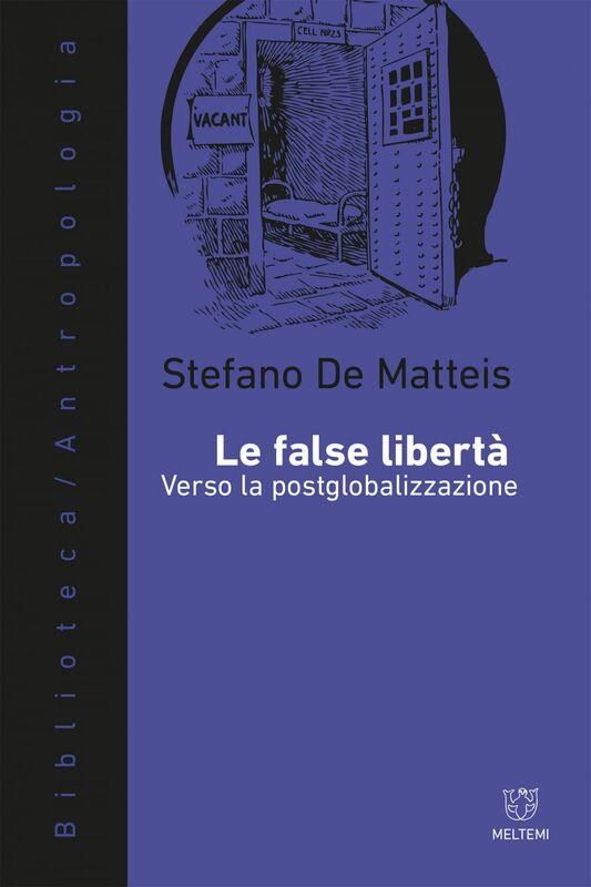 Le false libertà Verso la postglobalizzazione