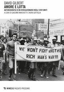 Amore e lotta Autobiografia di un rivoluzionario negli Stati Uniti