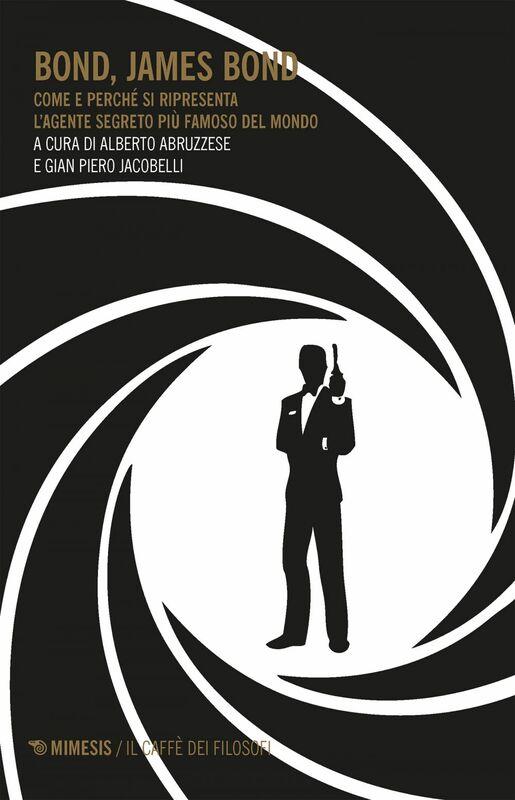 Bond, James Bond Come e perché si ripresenta l'agente segreto più famoso del mondo
