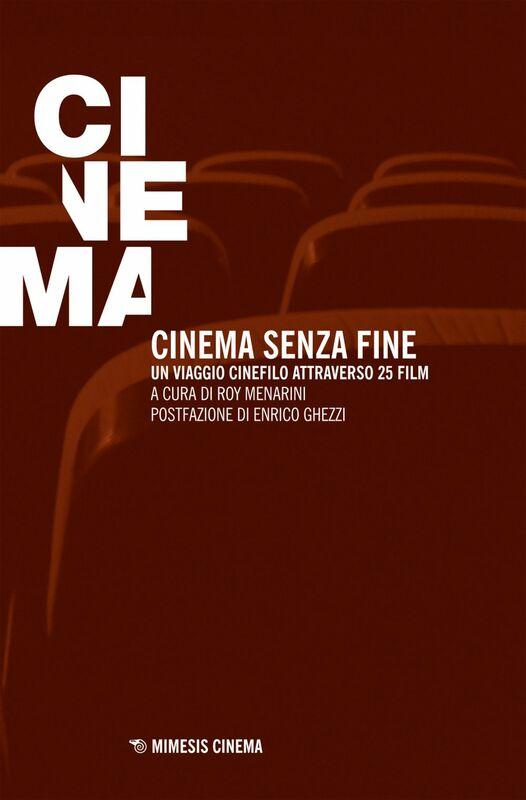 Cinema senza fine Un viaggio cinefilo attraverso 25 film