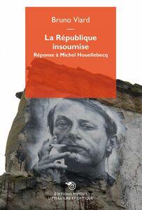 La Republique Insoumise Réponse a Michel Houellebecq