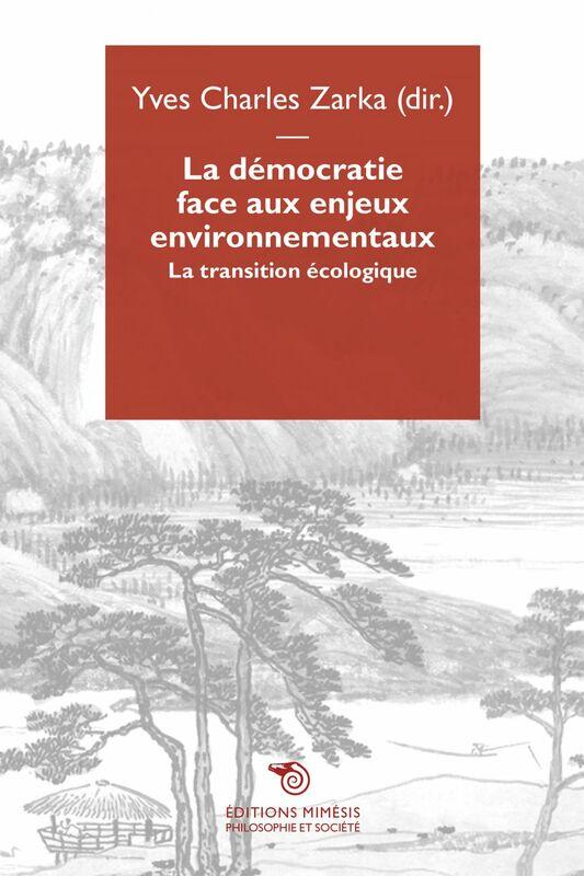 La démocratie face aux enjeux environnementaux La transition écologique