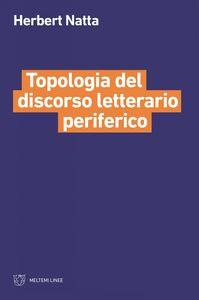 Topologia del discorso letterario periferico