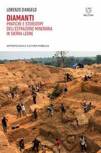 Diamanti Pratiche e stereotipi dell'estrazione mineraria in Sierra Leone
