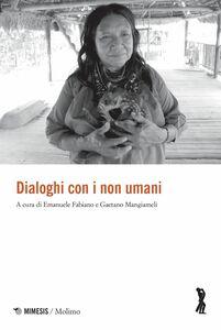 Dialoghi con i non umani