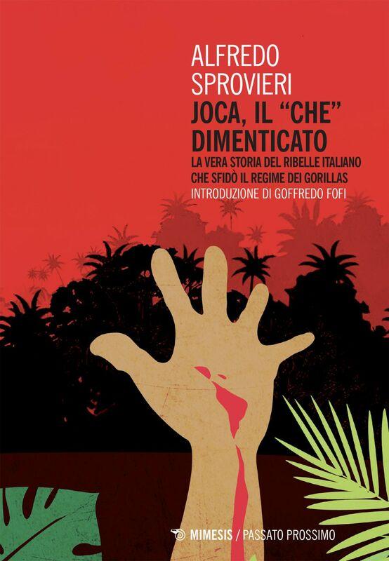 """Joca, il """"Che"""" dimenticato La vera storia del ribelle italiano che sfidò il regime dei Gorillas"""