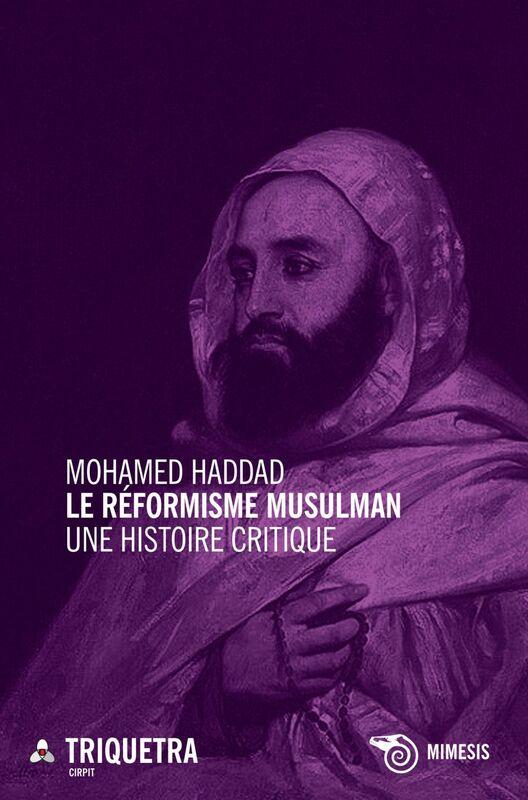 Le réformisme musulman Une histoire critique