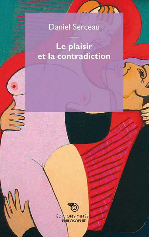 Le plaisir et la contradiction