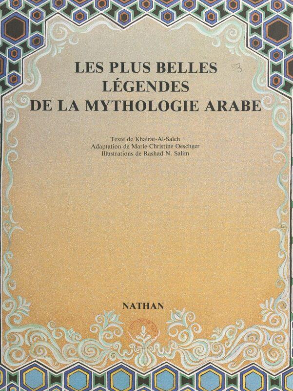 Les plus belles légendes de la mythologie arabe