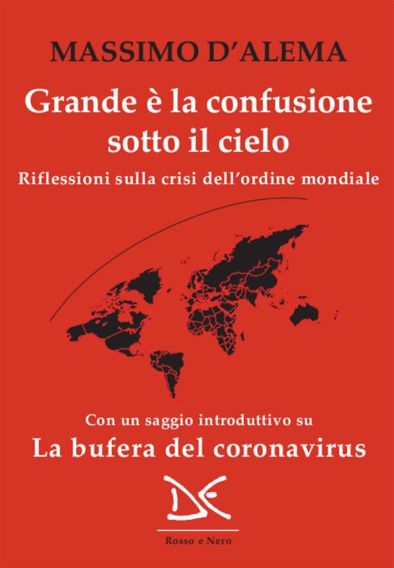 Grande è la confusione sotto il cielo Riflessioni sulla crisi dell'ordine mondiale